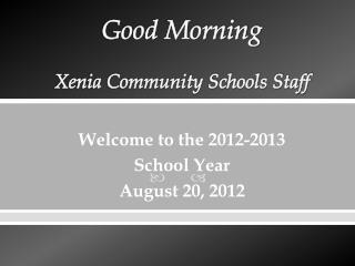 Good Morning Xenia Community Schools Staff
