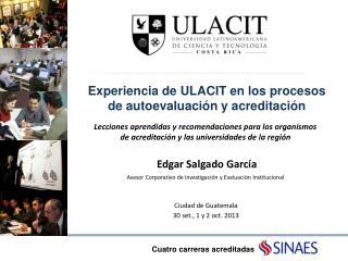 Experiencia de ULACIT en los procesos de autoevaluación y acreditación