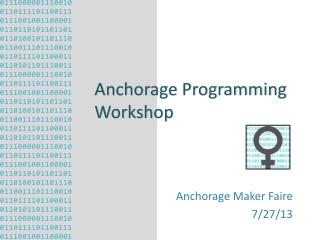 Anchorage Programming Workshop