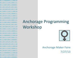 Anchorage Programming Workshop