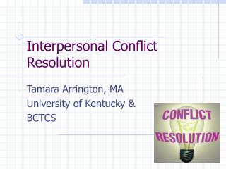 Interpersonal Conflict Resolution