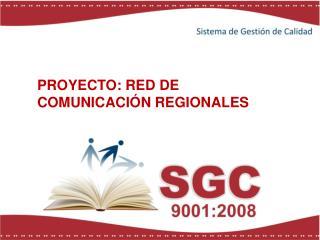 PROYECTO: RED DE COMUNICACIÓN REGIONALES