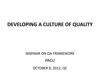 DEVELOPING A CULTURE OF QUALITY