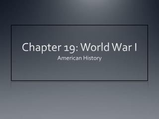 Chapter 19: World War I