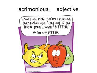 a crimonious:     adjective