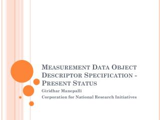 Measurement Data Object Descriptor Specification - Present Status
