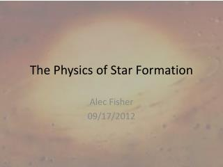 The Physics of Star Formation