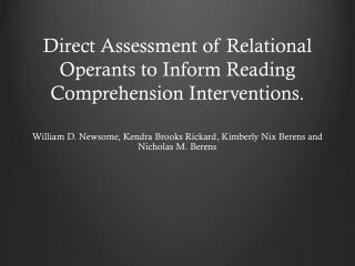 Direct Assessment of Relational  Operants  to Inform Reading Comprehension Interventions.