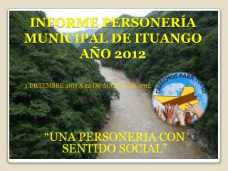 INFORME PERSONERÍA MUNICIPAL DE ITUANGO  AÑO 2012