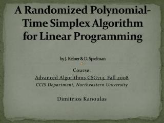 A Randomized Polynomial-Time Simplex Algorithm for Linear Programming by  J. Kelner & D. Spielman
