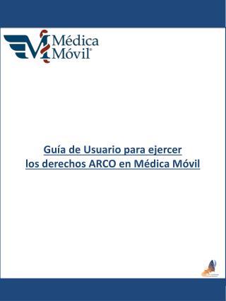 Guía de Usuario para ejercer  los derechos ARCO en Médica Móvil