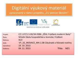 """Digitální  výukový materiál  zpracovaný  v rámci projektu """"EU peníze školám"""""""