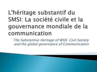 The Substantive Heritage of WSIS: Civil Society and the global governance of Communication
