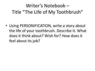 "Writer's Notebook –  Title ""The Life of My Toothbrush"""