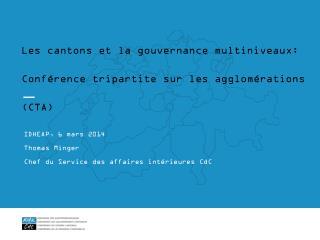 Les cantons et la gouvernance multiniveaux: Conf�rence tripartite sur les agglom�rations (CTA)