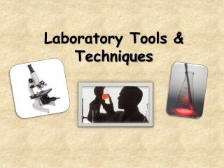 Laboratory Tools & Techniques