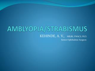 AMBLYOPIA/STRABISMUS
