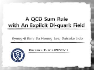 A QCD Sum Rule  with An Explicit Di-quark Field
