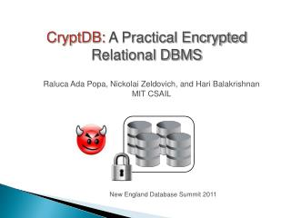 CryptDB :  A Practical Encrypted Relational DBMS