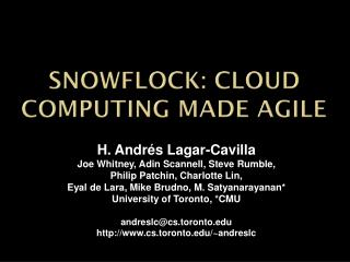 Snowflock : Cloud computing made agile