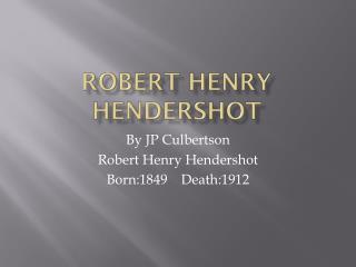 Robert Henry Hendershot