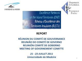 REPORT RÉUNION DU COMITÉ DE GOUVERNANCE  REUNIÃO DO COMITÉ DE GOVERNO REUNIÓN COMITÉ DE GOBIERNO