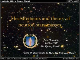 J.E.  Horvath,     IAG – USP São Paulo,  Brazil w ith O.  Benvenuto  & M.A. De Vito (La Plata)