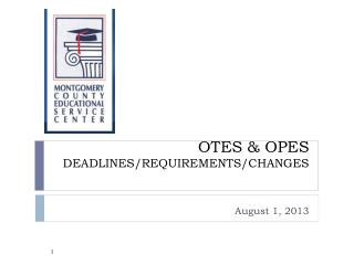 OTES & OPES  DEADLINES/REQUIREMENTS/CHANGES