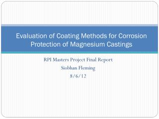 Evaluation of Coating Methods for Corrosion Protection of Magnesium Castings