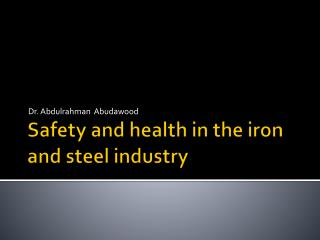 Safety and health in the iron and steel industry