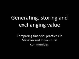 G enerating ,  storing  and  exchanging value