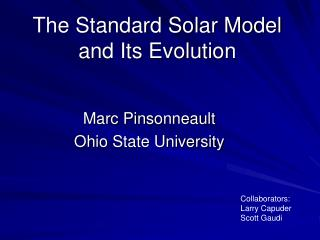 The Standard Solar Model and  Its  Evolution