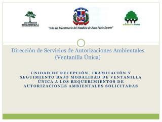 Dirección de Servicios de Autorizaciones Ambientales (Ventanilla Única)