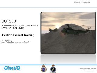 COTSEU (COMMERCIAL-OFF-THE-SHELF  EVALUATION UNIT)  Aviation Tactical Training Stu Armstrong