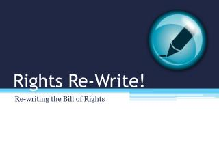 Rights Re-Write!