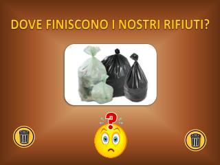 DOVE FINISCONO I NOSTRI RIFIUTI?