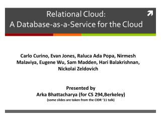 Relational Cloud:  A Database-as-a-Service for the Cloud