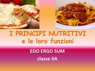 I PRINCIPI NUTRITIVI e le loro funzioni