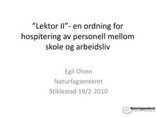 """""""Lektor II""""- en ordning for hospitering av personell mellom skole og arbeidsliv"""