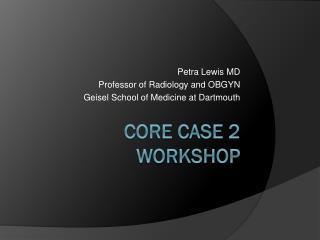 CORE Case 2 Workshop