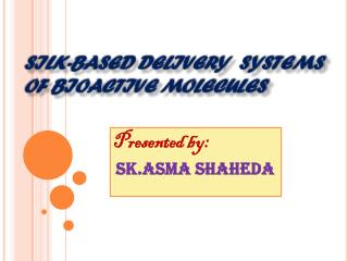 SILK-BASED DELIVERY  SYSTEMS OF BIOACTIVE MOLECULES