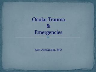Ocular Trauma  & Emergencies