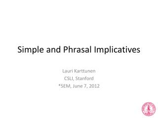 Simple and Phrasal  Implicatives