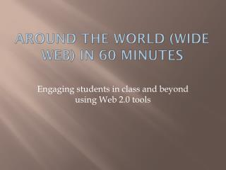 Around the World (Wide Web) in 60 minutes