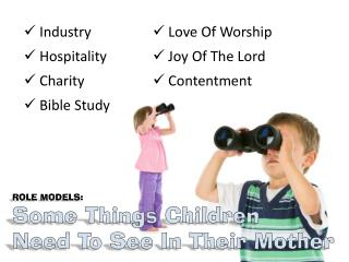 ROLE MODELS: Some Things Children  Need To See In Their Mother