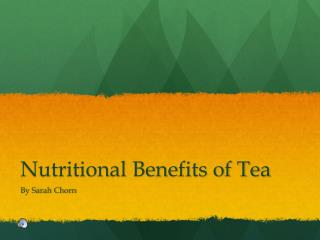 Nutritional Benefits of Tea