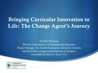 Bringing Curricular Innovation to Life: The Change Agent's Journey