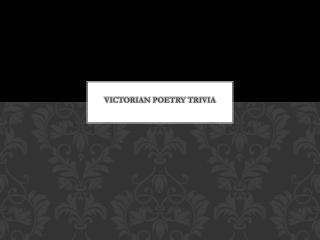 Victorian Poetry Trivia