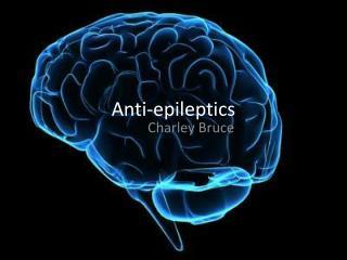 Anti-epileptics