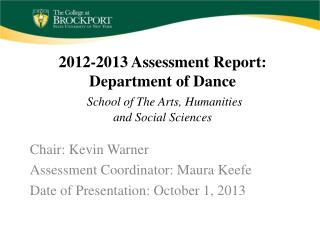 Chair: Kevin Warner Assessment Coordinator: Maura Keefe Date of Presentation: October 1, 2013